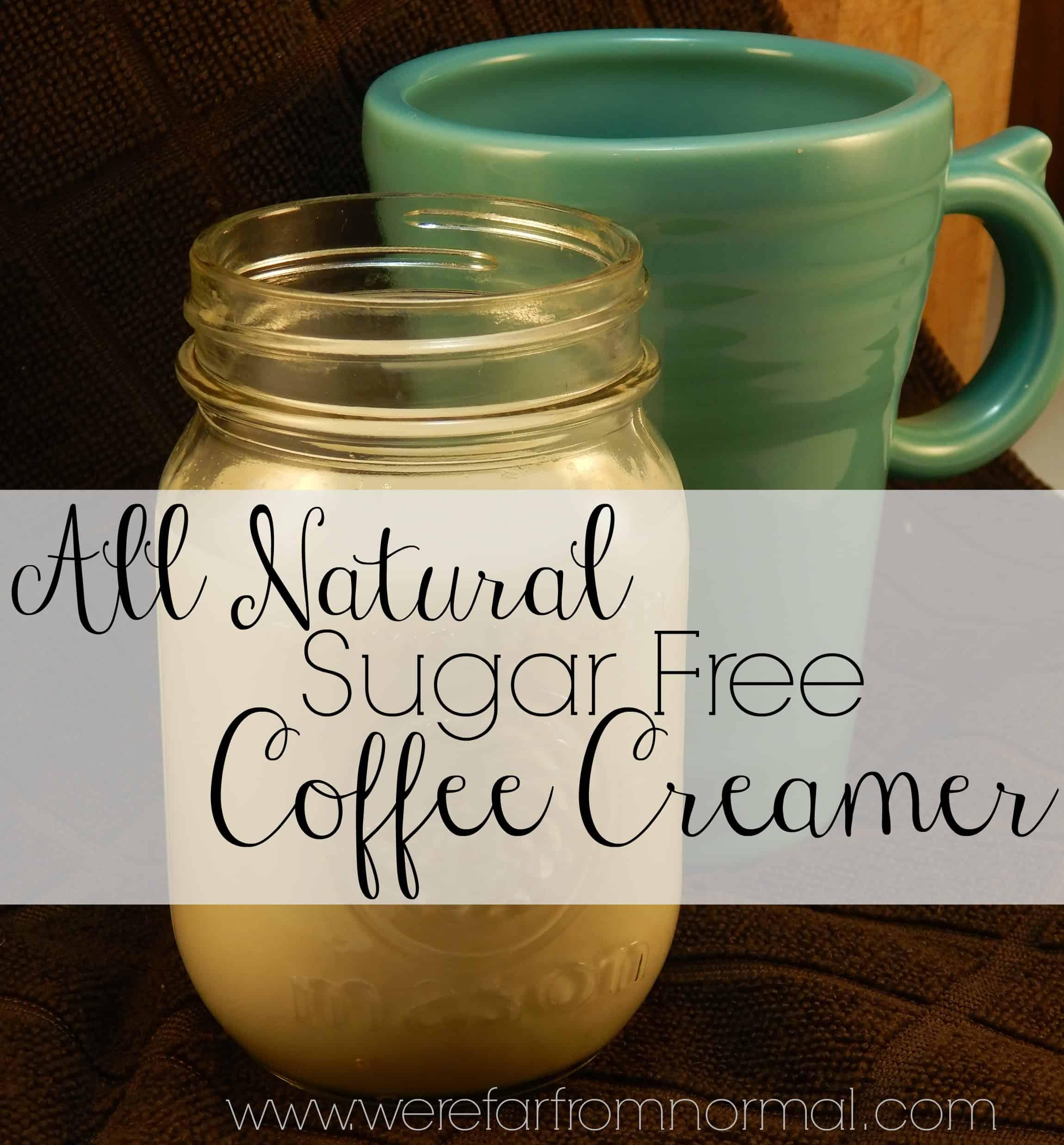 Homemade All Natural Sugar Free Coffee Creamer