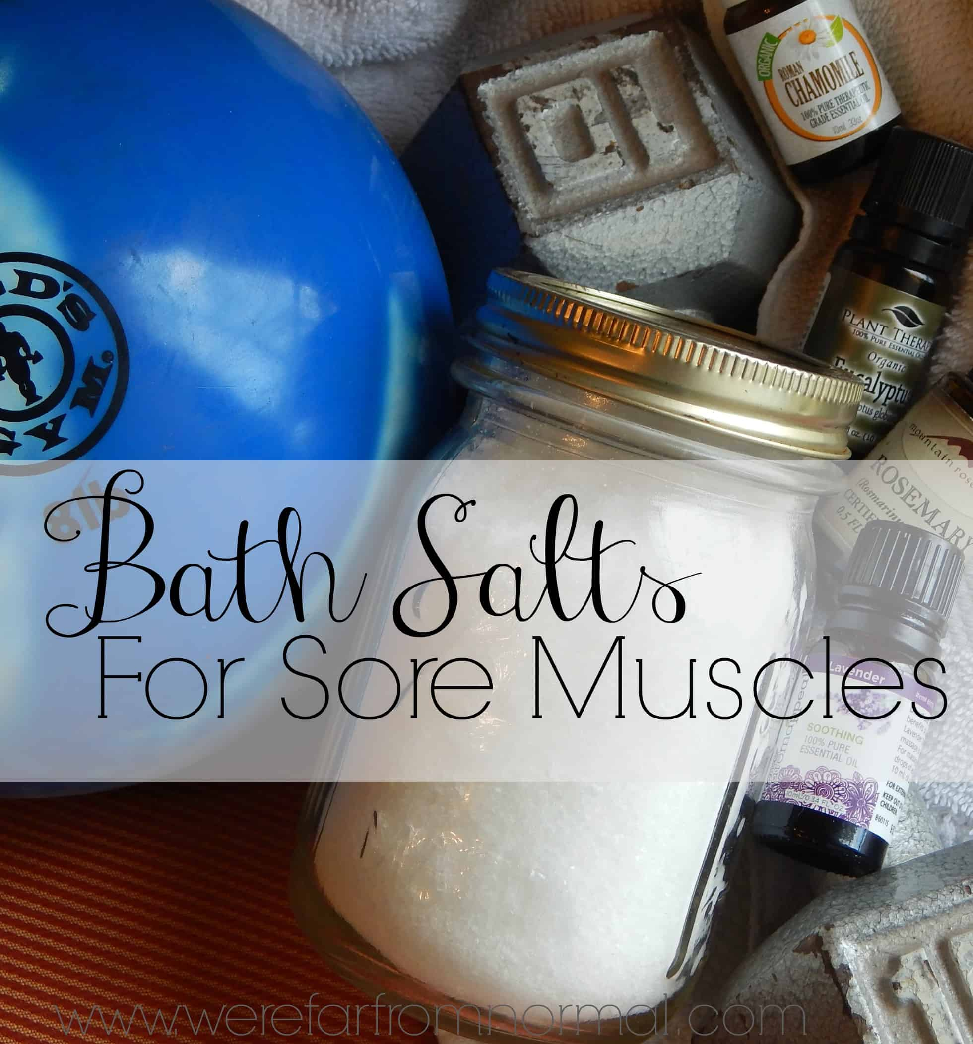 Bath Salt Recipe For Sore Muscles Far From Normal