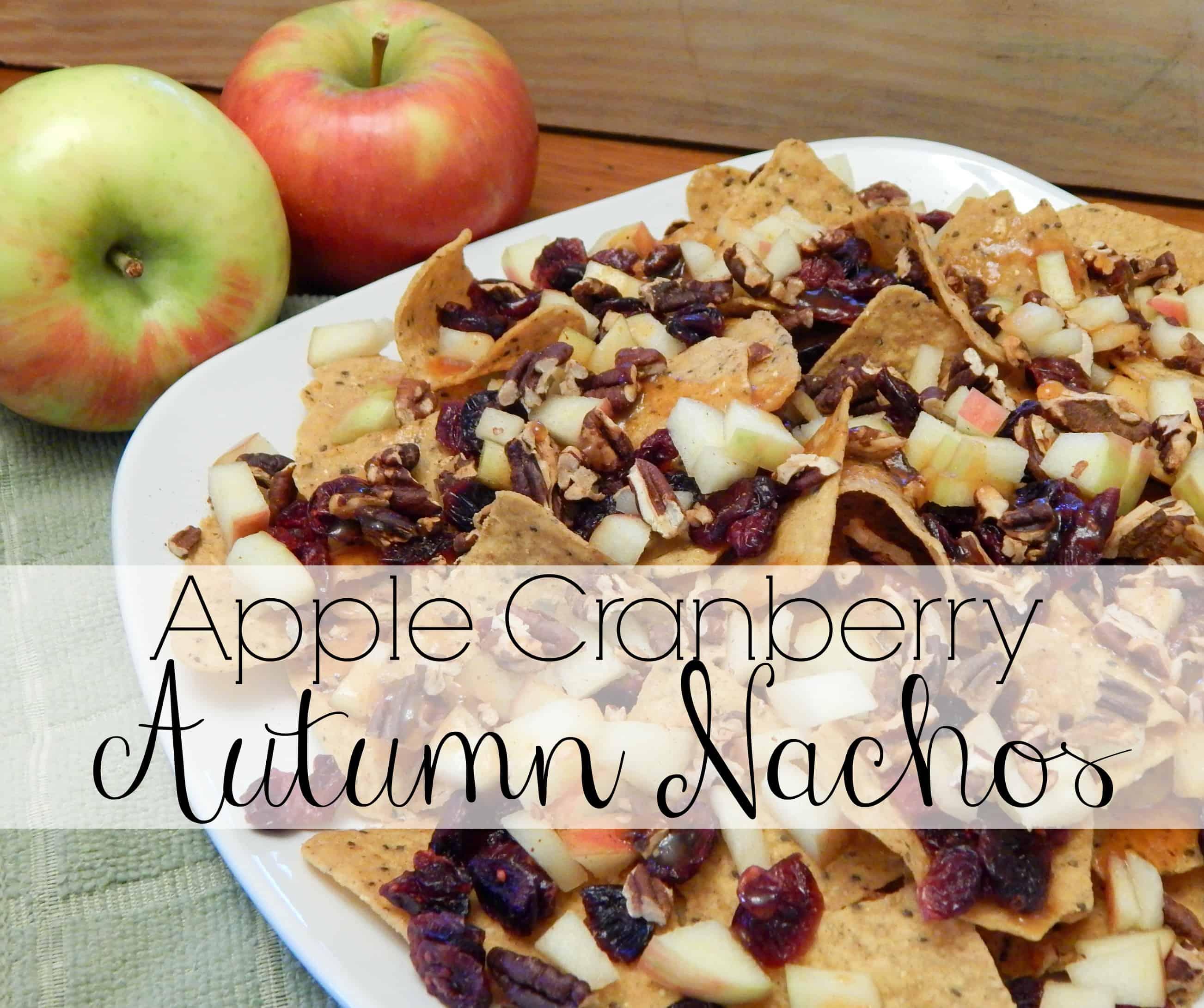 Apple Cranberry Autumn Nachos