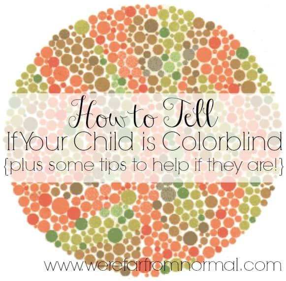 Do you think your child might be colorblind Here's some tips on how to find out. Also some great tips from a mom of a colorblind child on how to help them out!