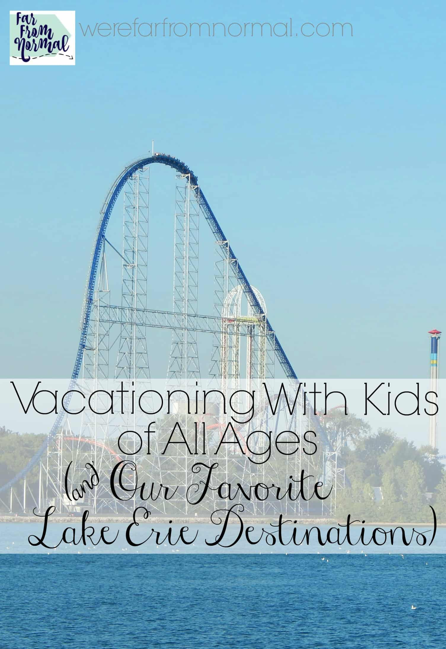 Vacationing With Kids of All Ages ( & Our Favorite Lake Erie Destinations)
