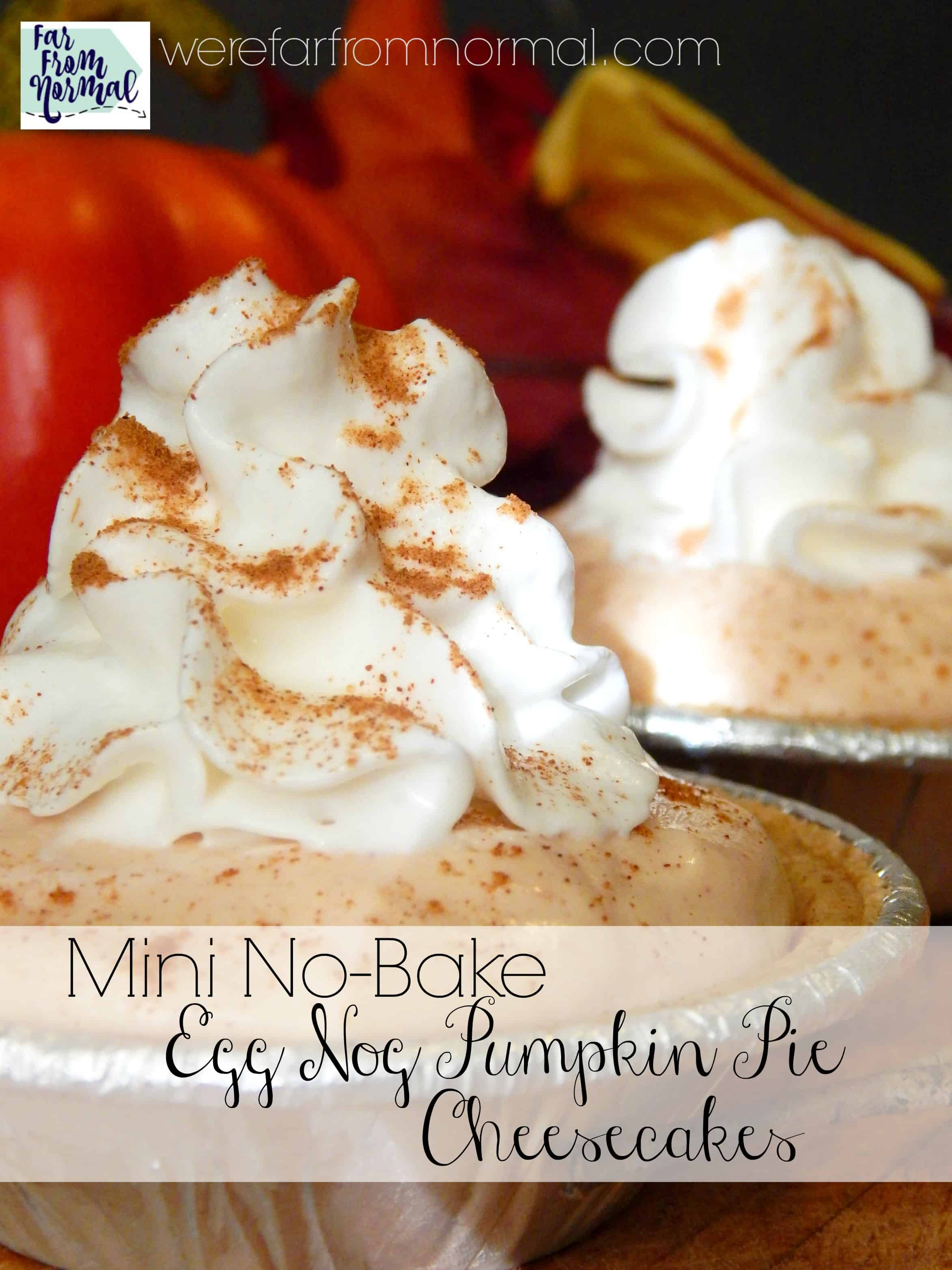 Mini No-Bake Eggnog Pumpkin Pie Cheesecakes | Far From Normal