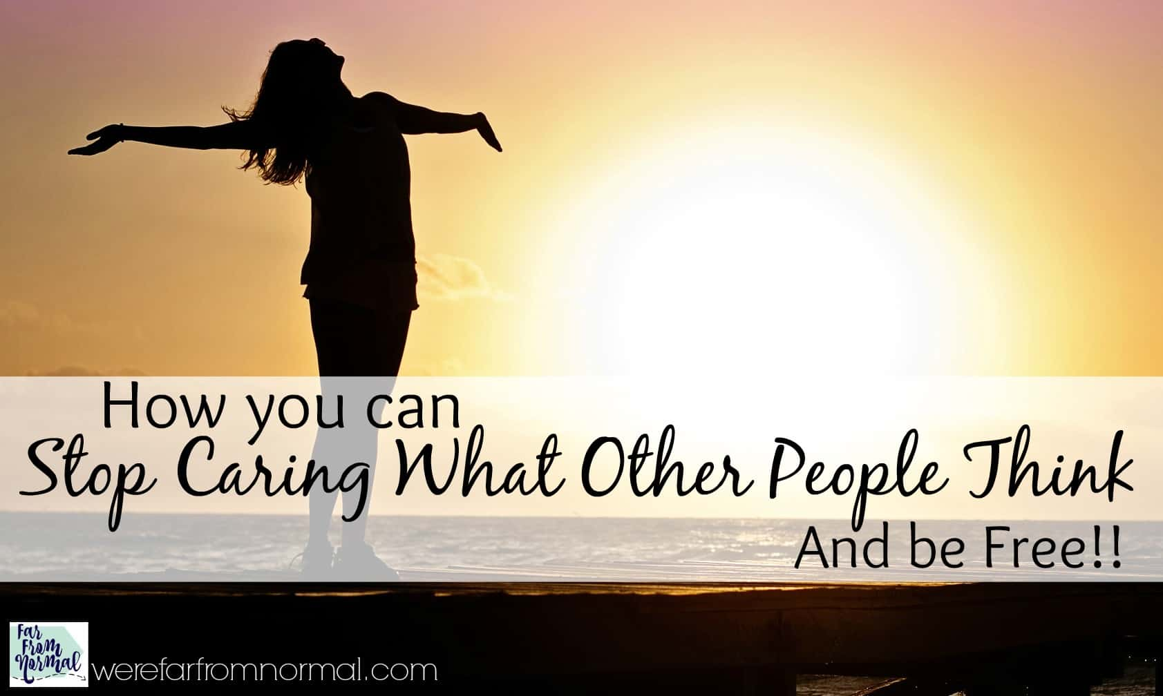 How You Can Stop Caring What Other People Think and Be Free!