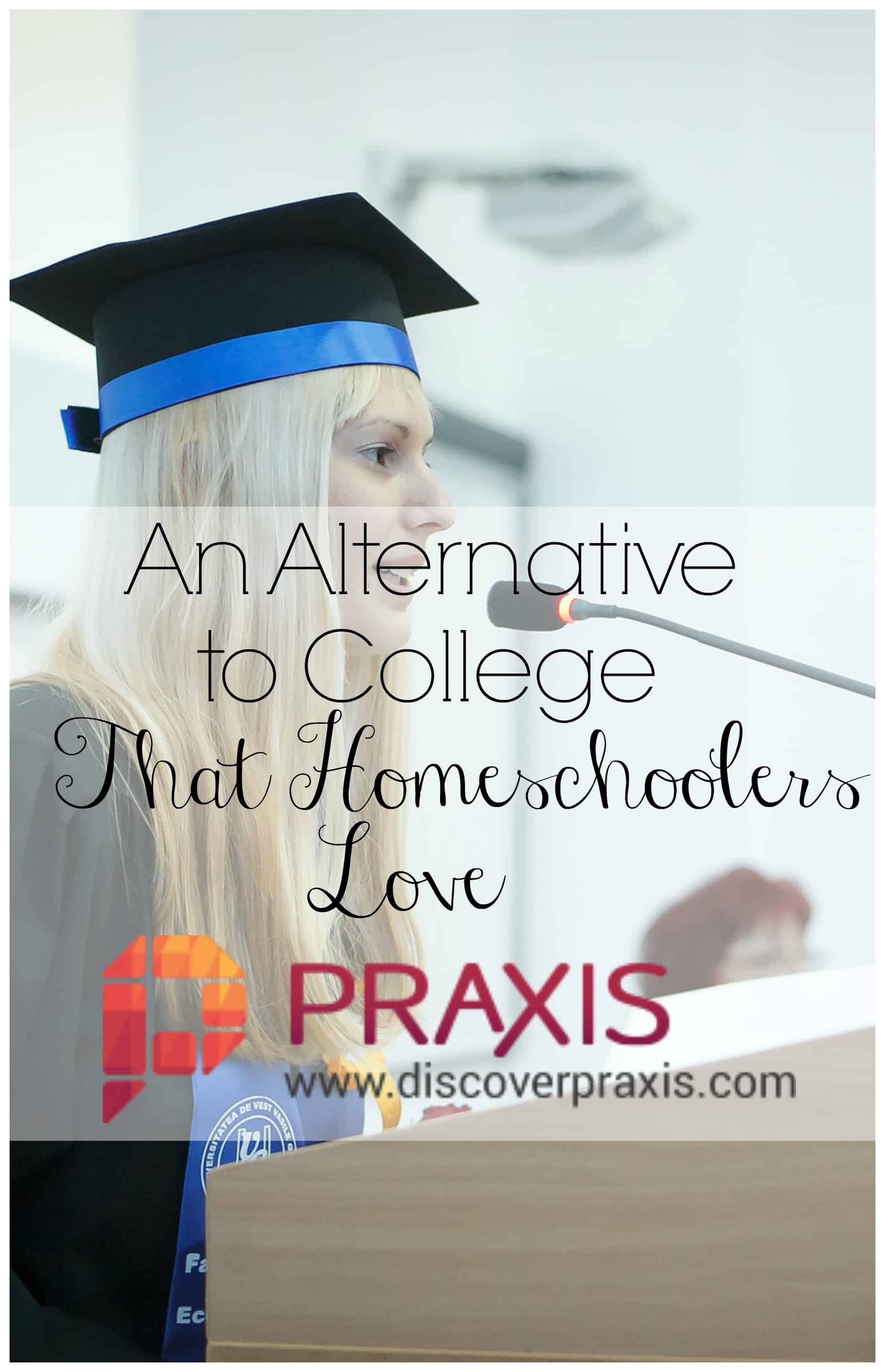 Praxis- A College Alternative That Homeschoolers Love!