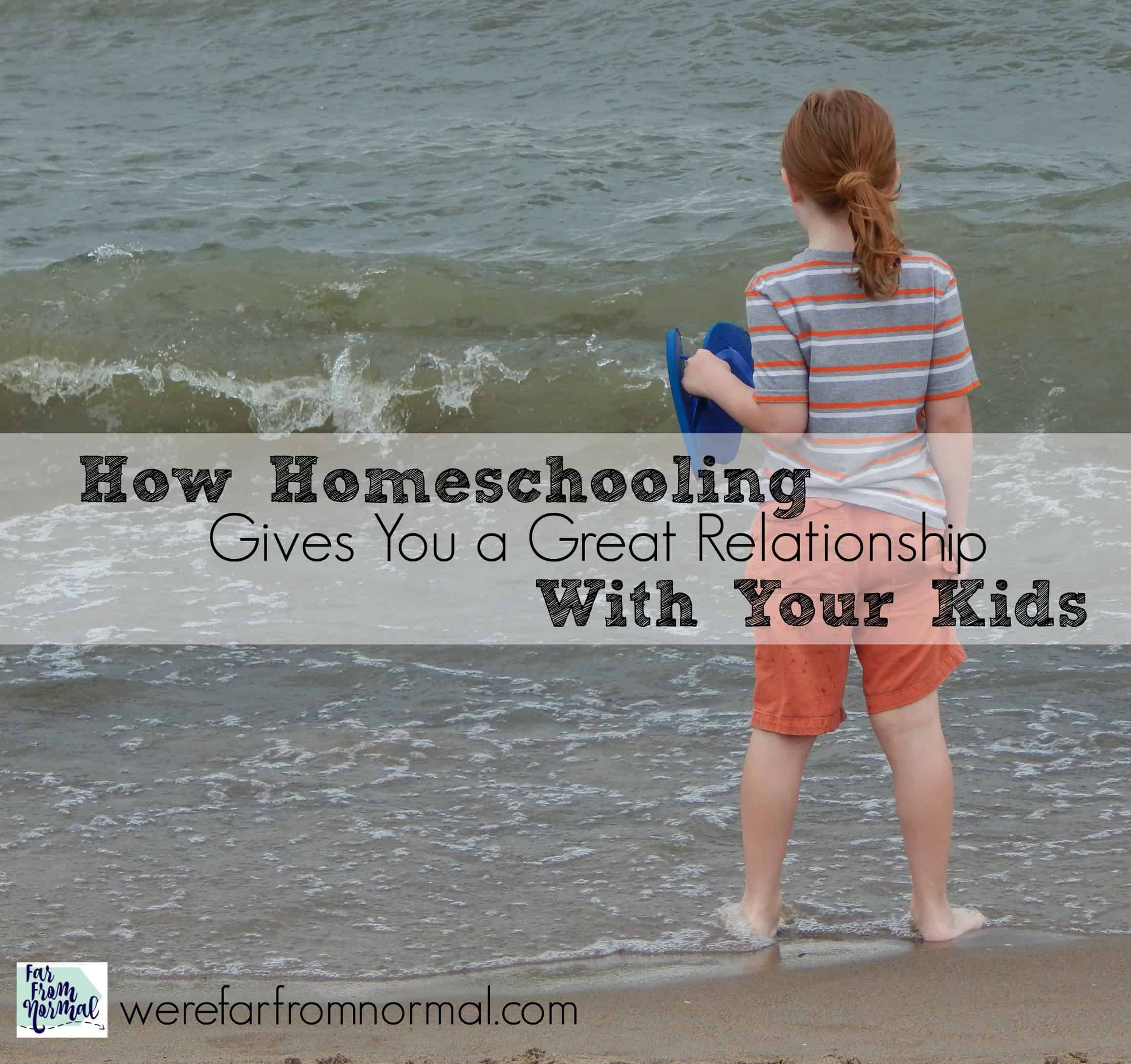 How Homeschooling Gives You a Great Relationship with Your Kids