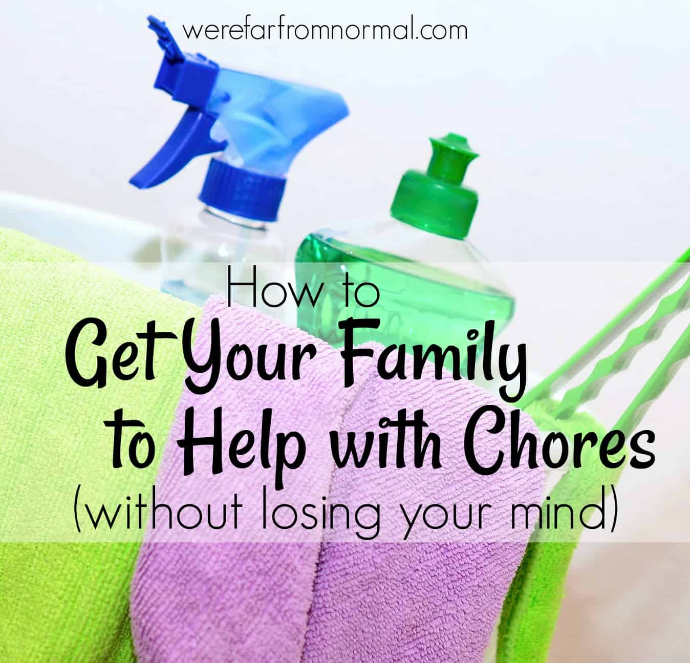 How to Get Your Family to Help With Chores (Without losing your mind!)