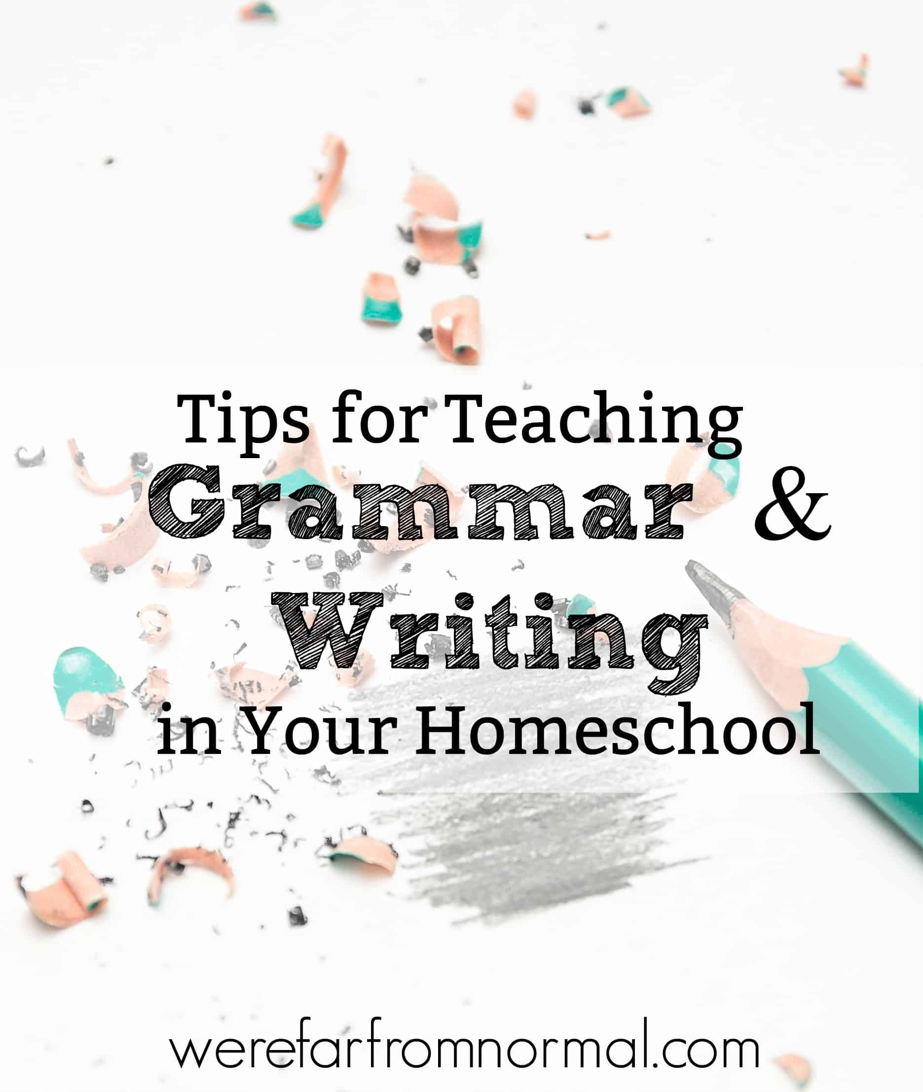 Tips For Teaching Grammar and Writing Skills in Your Homeschool