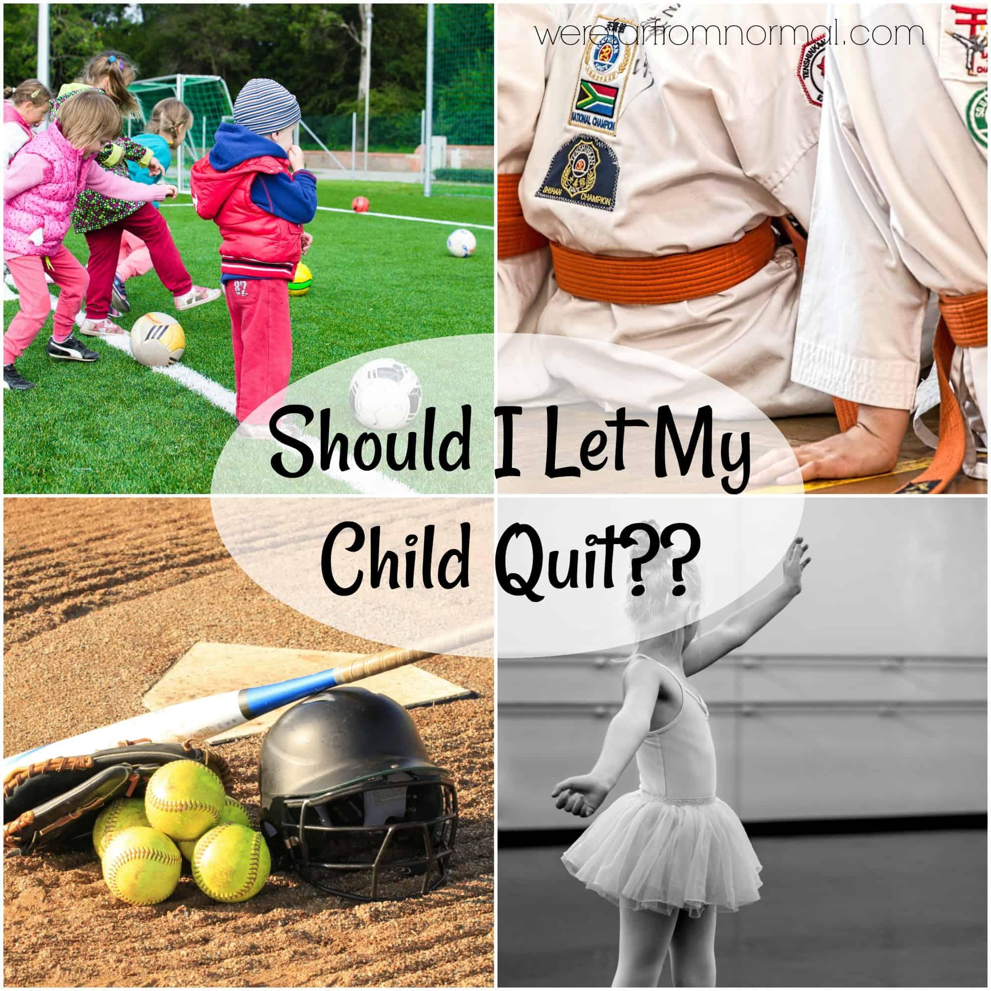 Should I Let My Child Quit??