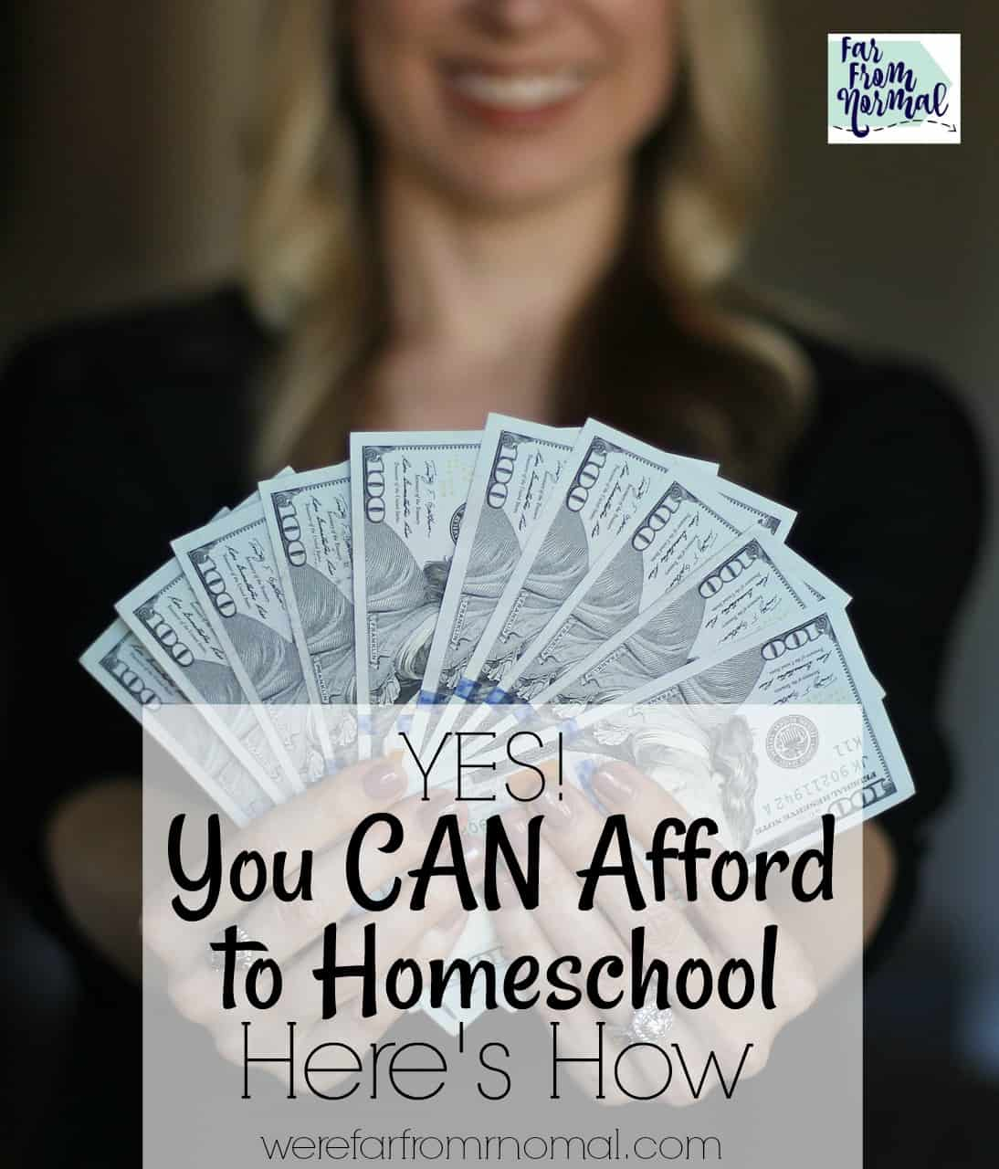 Yes! You CAN Afford to Homeschool! Here's How!