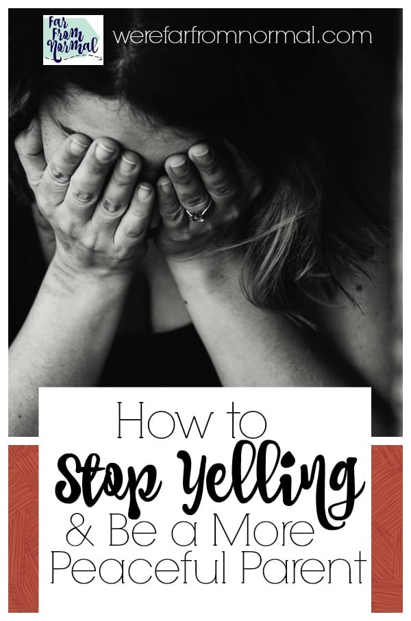 How to Stop Yelling & Be a More Peaceful Parent