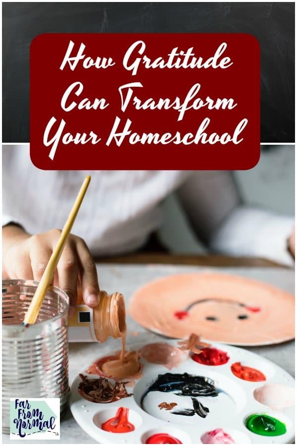 How Gratitude Can Transform Your Homeschool