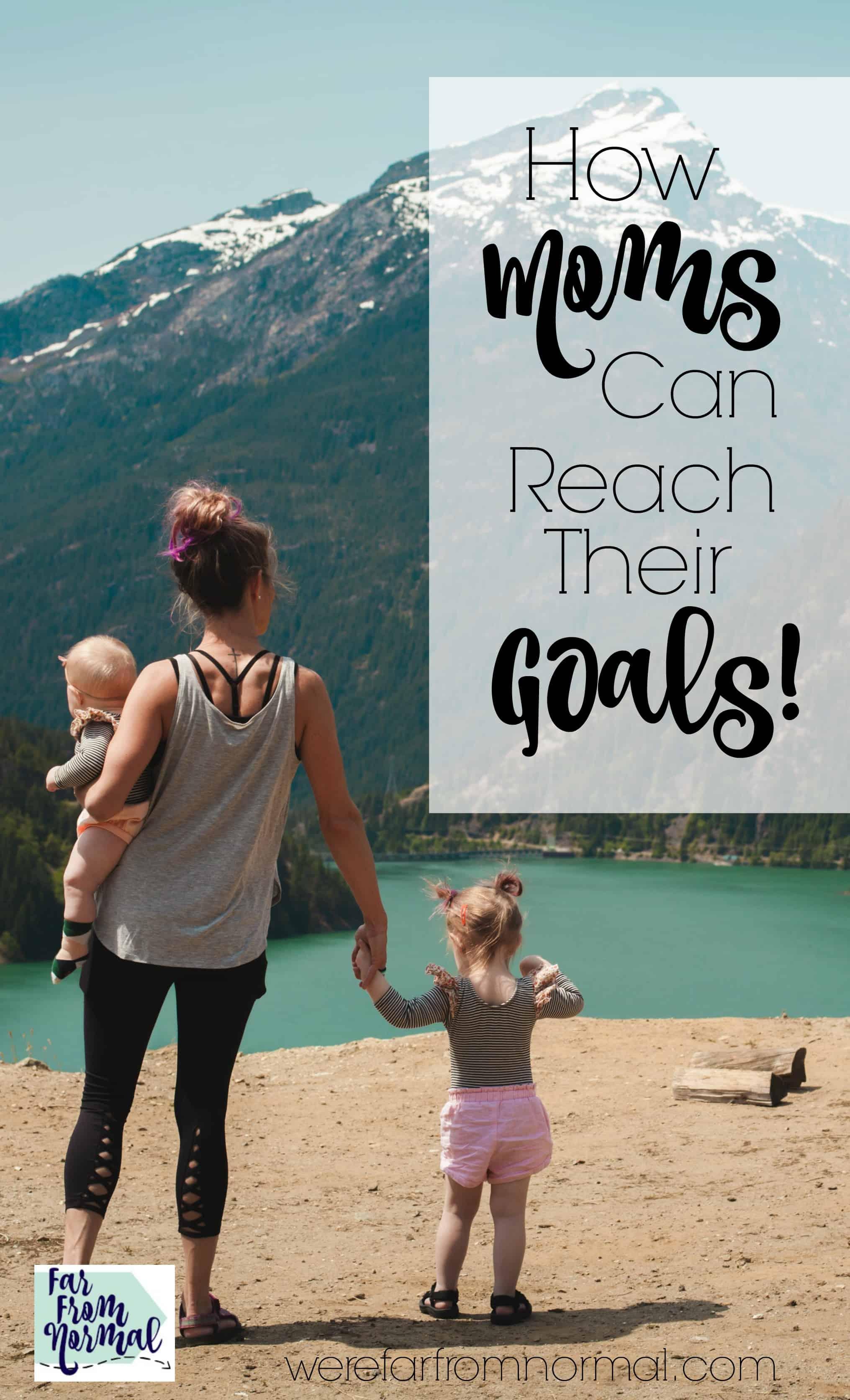 How Moms Can Reach Their Goals