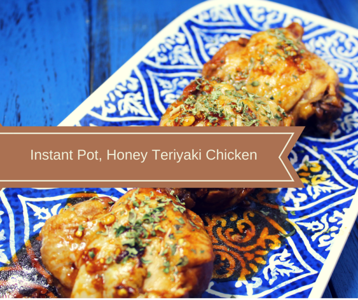 Pressure Cooker, Instant Pot, Honey Teriyaki Chicken