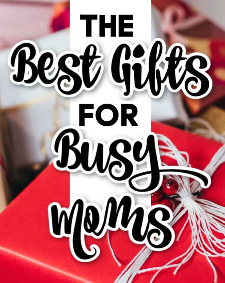 The Best Gift Ideas For Busy Moms
