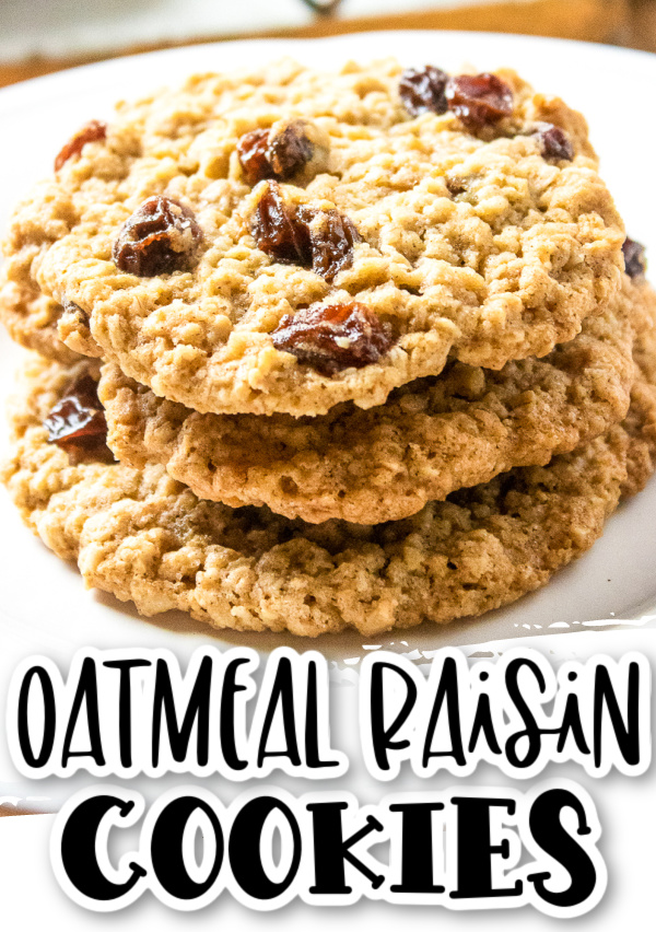 A white plate with a stack of 3 oatmeal raisin cookies, text overlay that reads Oatmeal Raisin Cookies