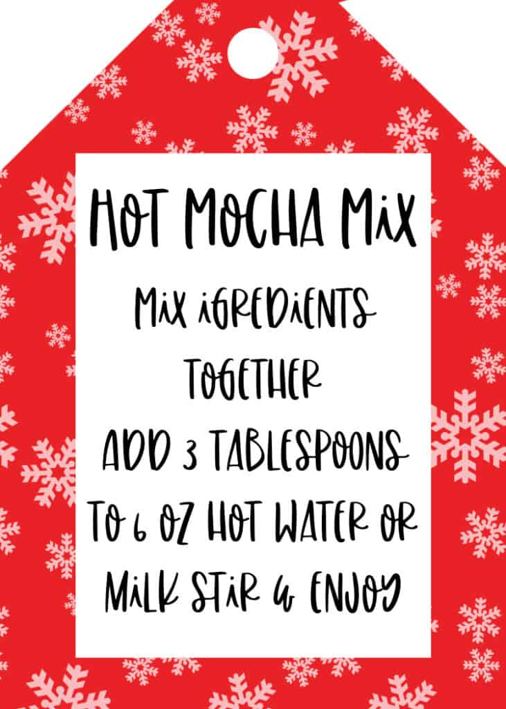 """A tag that is red with white snowflakes. It reads """"Hot Mocha Mix, mix ingredients together, add 3 tablespoons to 6 oz of hot water or milk, stir & enjoy"""""""